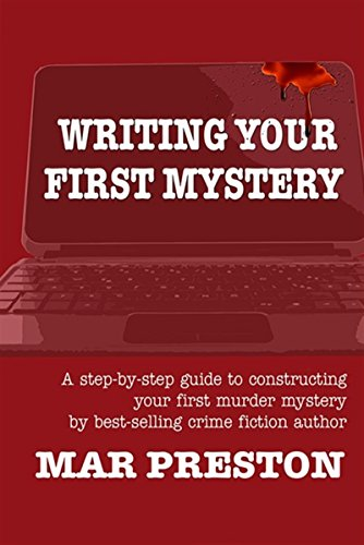 Writing Your First Mystery: